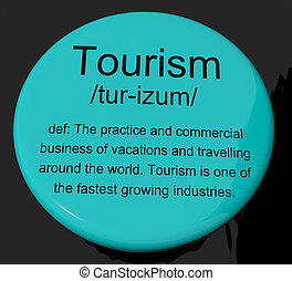 Tourism Definition Button Showing Traveling Vacations And Holida