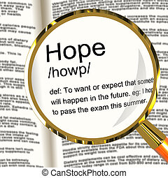 Hope Definition Magnifier Showing Wishes Wants And Hopes -...