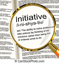 Initiative Definition Magnifier Shows Leadership.