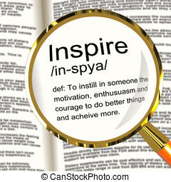 Inspire Definition Magnifier Shows Motivation Encouragement...