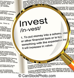 Invest Definition Magnifier Showing Growing Wealth And Savings