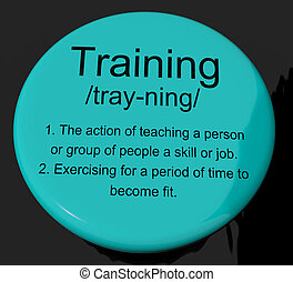 Training Definition Button Shows Education Instruction Or Coaching