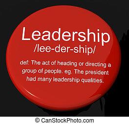 Leadership Definition Button Shows Active Management And Achievement