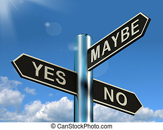 Yes No Maybe Signpost Shows Voting Decision Or Evaluation -...