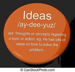 Ideas Definition Button Showing Creative Thoughts Invention And