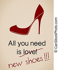 All You Need Is - All you need is new shoes card in vintage...