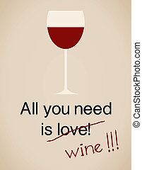 All You Need Is - All you need is wine card in vintage style...