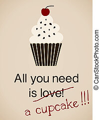 All You Need Is - All you need is a cupcake card in vintage...