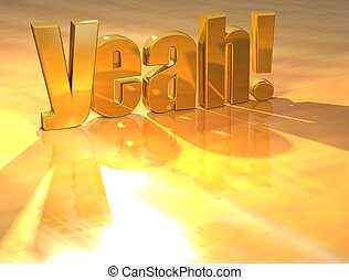 3D Yeah Gold Text over yellow background