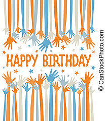 Happy birthday hands. - Happy birthday hands vector.