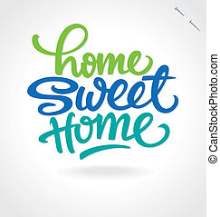 'home, sweet, home', hand, lettering