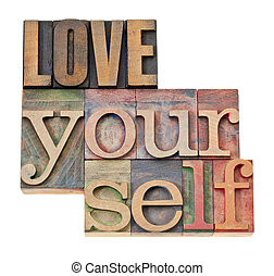love yourself in wood type - love yourself - self esteem...