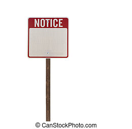 Tall Isolated Notice Street Sign on Wood Post