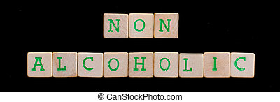 Non alcoholic spelled out in old wooden blocks