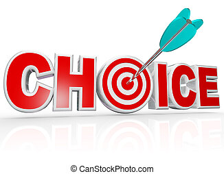 Choice Arrow in Target Bulls-Eye Word Best Option - The word...