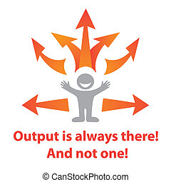 Output-is-always-there