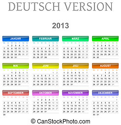 2013 calendar deutsch version - Colorful monday to sunday...