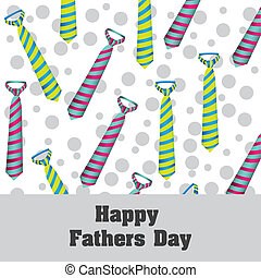 Happy Fathers Day, holiday card with ties and dots