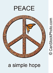 Peace a Simple Hope - Rusted metal peace symbol with monarch...