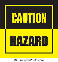 CAUTION HAZARD
