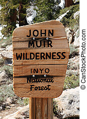 John Muir Wilderness Sign - John Muir Wilderness sign in...