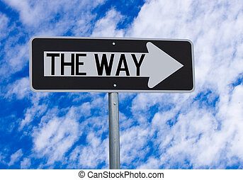 The Way Directional Sign - A directional sign showing the...