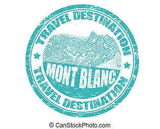 Mont Blanc stamp - Grunge rubber stamp with the text travel...