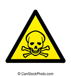 Danger to life skull and crossbones warning sign - Mortal...