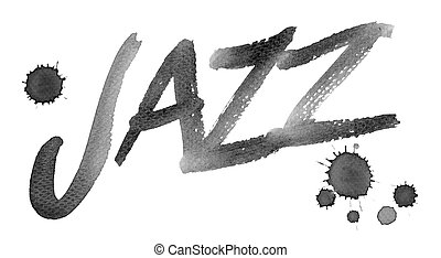 "Jazz - Word ""JAZZ"" painted on paper with a brush. Add colour..."