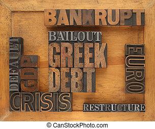 Greece financial crisis words - words in letterpress wood...