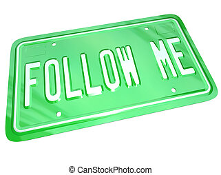 Follow Me License Plate Leader Showing the Way - A green...
