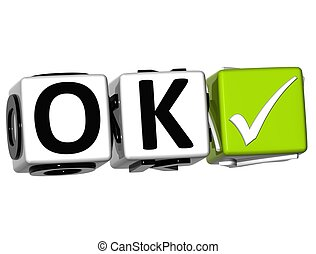 3D Ok Button Click Here Block Text over white background