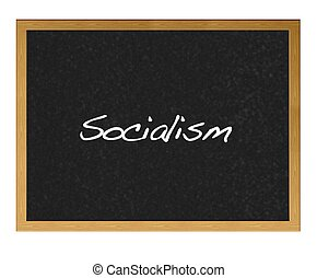 Socialism - Isolated blackboard with socialism