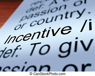 Incentive Definition Closeup Showing  Enticing