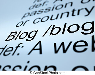 Blog Definition Closeup Showing Website Blogging Or Blogger...