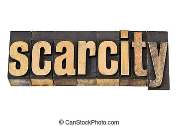 scarcity word in letterpress wood type - scarcity - isolated...