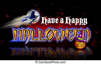 Halloween Graphic Witch Happy Fire - Have a Happy Halloween...