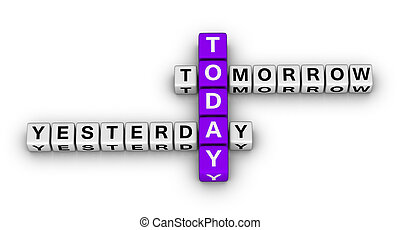 yesterday, today, tomorrow 3d crossword puzzle time concept...