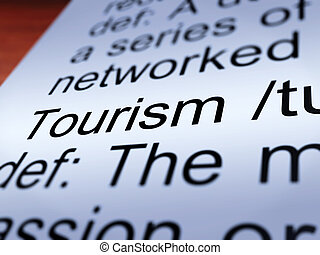 Tourism Definition Closeup Showing Traveling