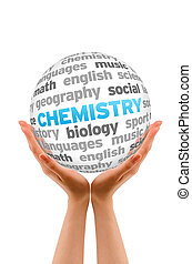 Chemistry - Hands holding a Chemistry Word Sphere on white...