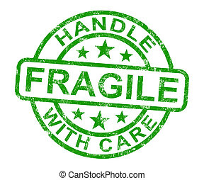 Fragile Stamp Shows Breakable Products - Fragile Handle With...