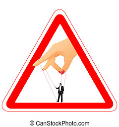 Warning sign with woman`s arm holding a businessman for a...