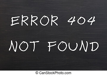 Error 404 - Page not found, concept drawn with chalk on a...