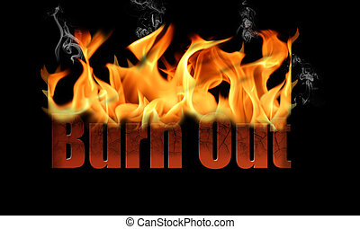 Word Burn Out in Fire Text - The word Burn Out is used in...