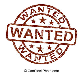 Wanted Stamp Shows Needed Required Or Seeking - Wanted Stamp...