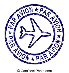 Par Avion Stamp Shows Correspondence Overseas By Plane - Par...