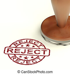 Reject Stamp Showing Rejection Denied Or Refusal - Reject...