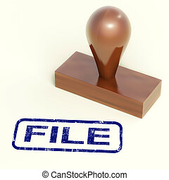File Rubber Stamp Shows Organising Documents And Papers -...