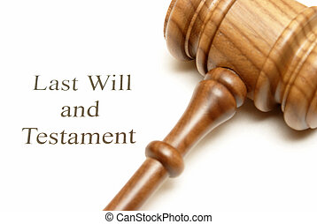 Last Will and Testament Papers - A gavel on top of will...