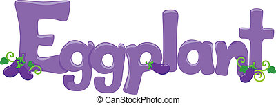 Eggplant - Text Illustration Featuring the Word Eggplant